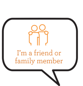 Click for I'm a friend or Family Member