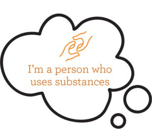 Click for I'm a person who uses substances